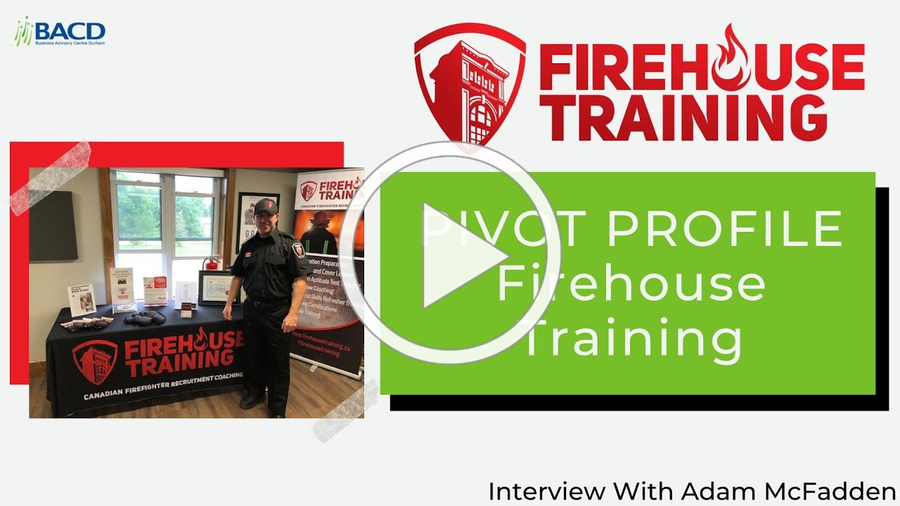 Pivot Profile - Firehouse Training