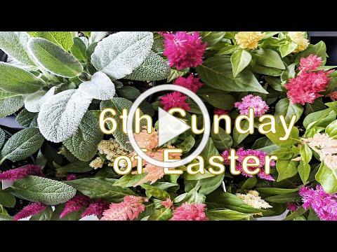 Service of the Word for the Sixth Sunday of Easter