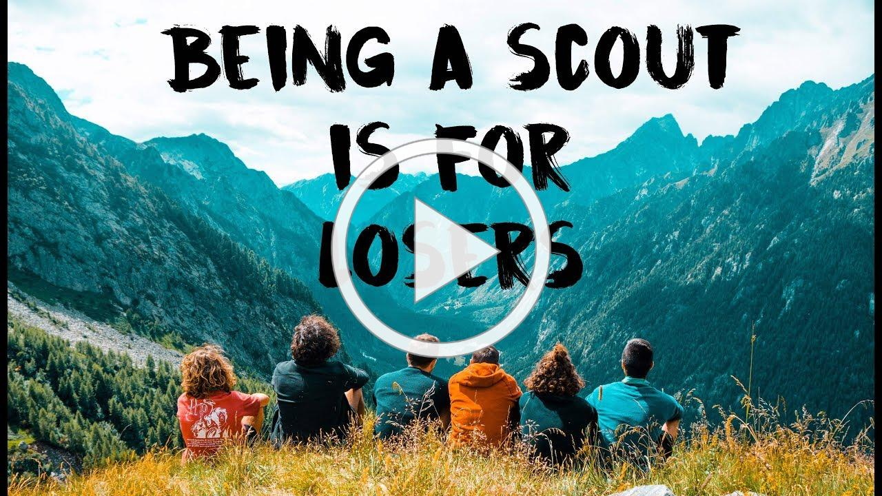 Being a Scout is for Losers