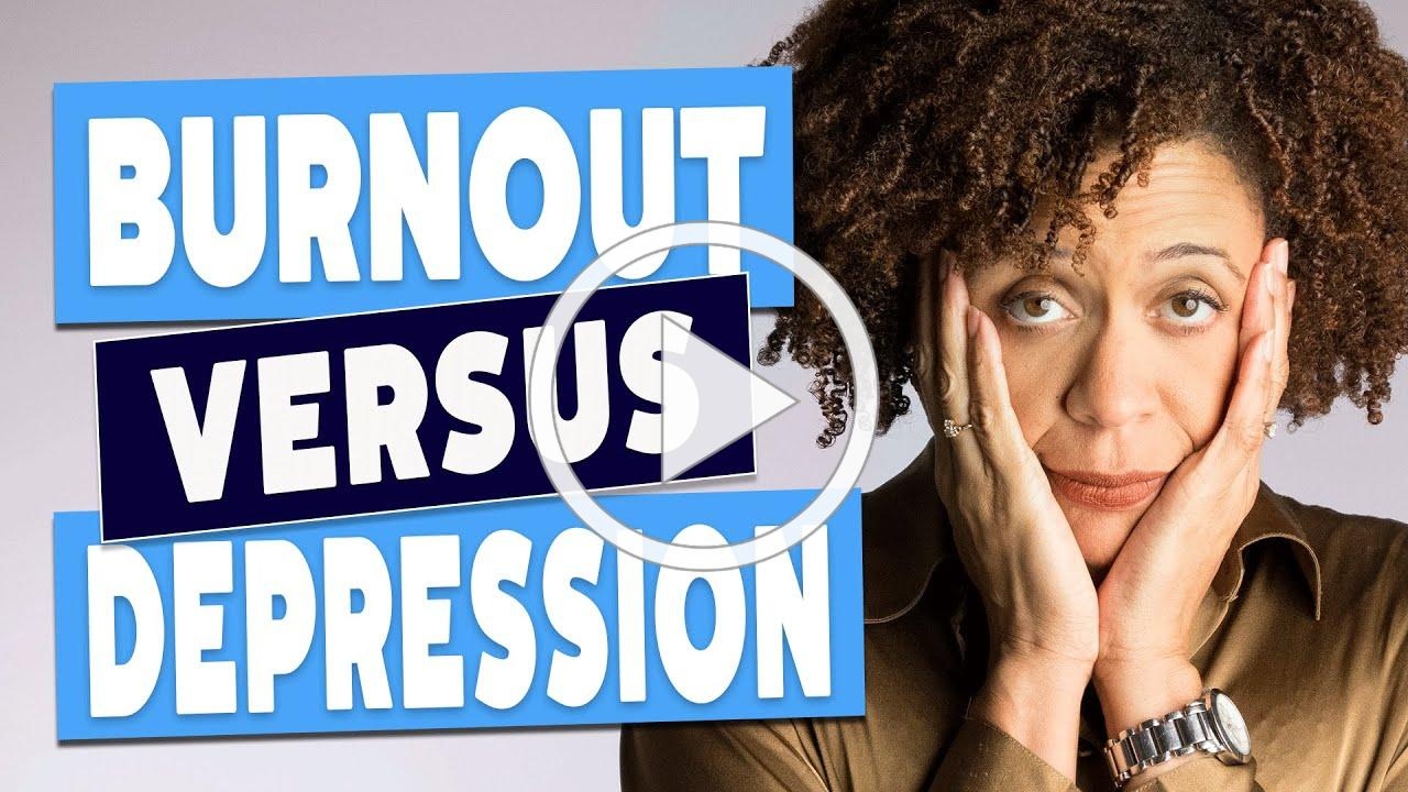 Burnout Vs. Depression - How To Tell the Difference
