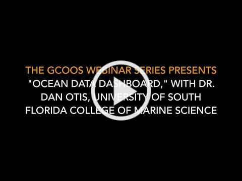 "GCOOS Webinar Series: ""Ocean Data Dashboard"""
