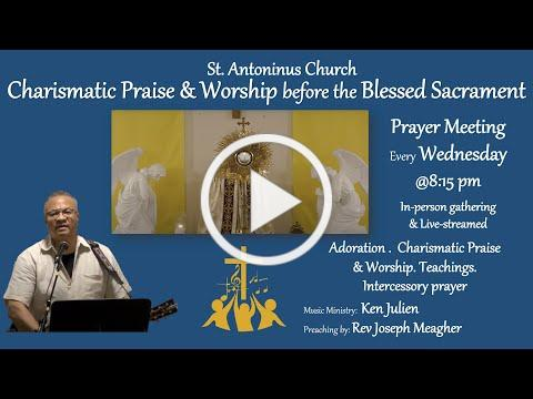 Charismatic Prayer Meeting (Adoration with Praise & Worship) October4 2020 @ 8.15 pm- Live-streamed