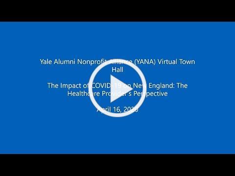 The Impact of Coronavirus on New England: Healthcare Provider's Perspective: YANA Virtual Town Hall