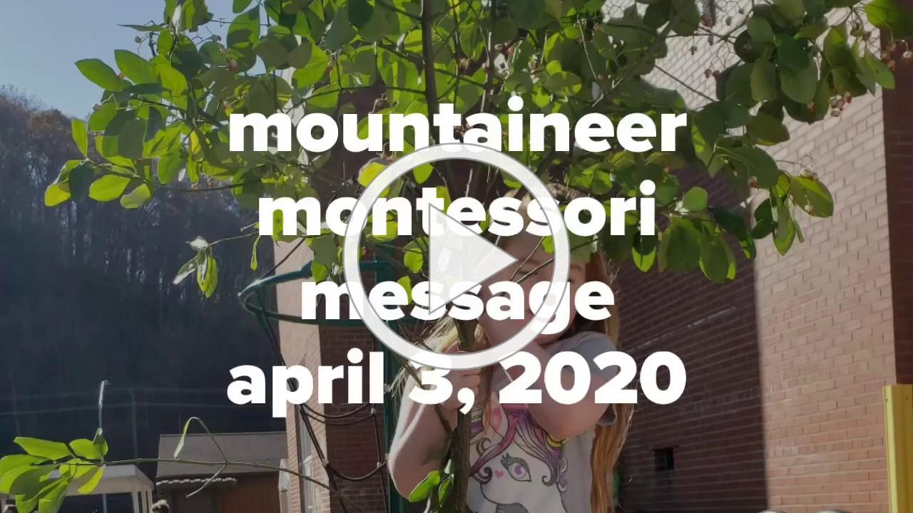 Mountaineer Montessori Message April 3, 2020