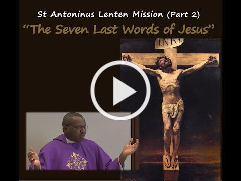 """ Seven Last Words of Jesus"" (part 2) by Fr Peter Okafor"