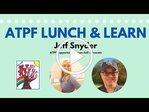 ATPF Lunch & Learn with Autism Self-Advocate Jeff Snyder
