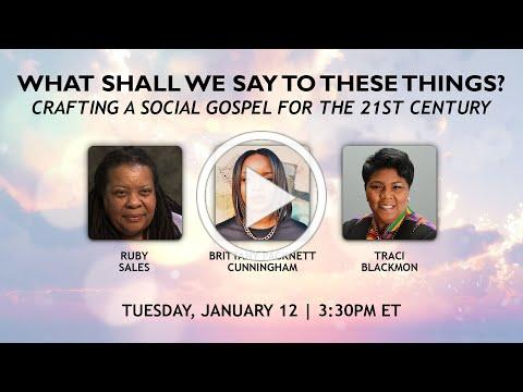 What Shall We Say to These Things? Crafting a Social Gospel for the 21st Century