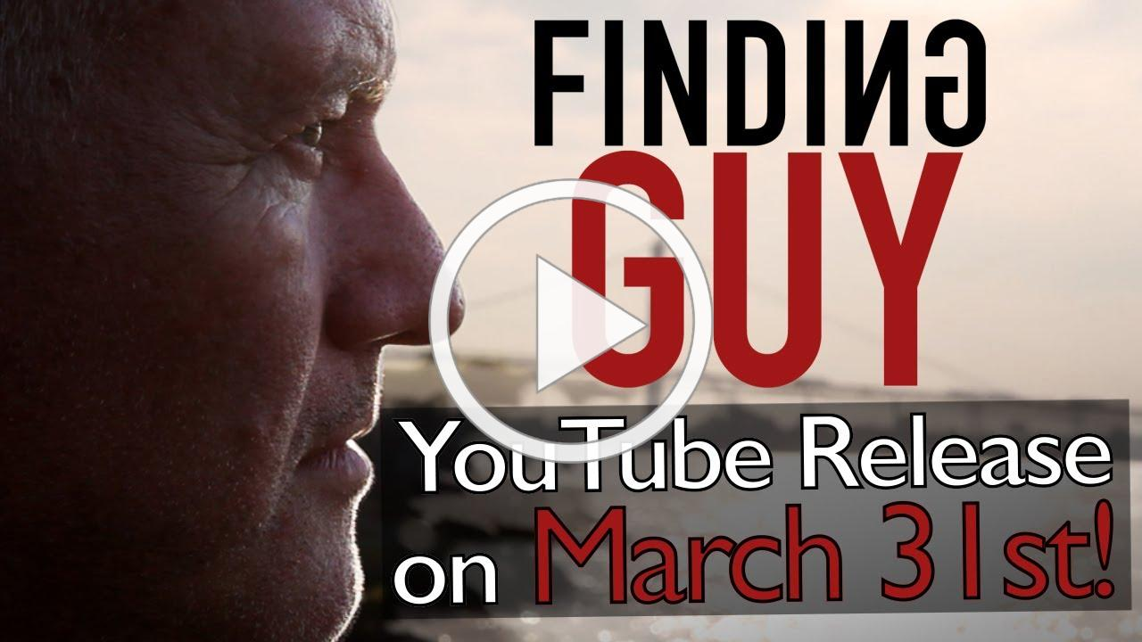 The Finding Guy Documentary will be FREE on YouTube March 31st!