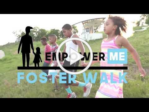 Empower Me Foster Walk