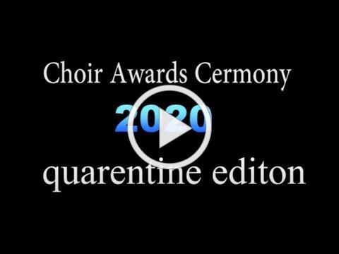 Choir Awards Ceremony 2020 (Quarantine edition)