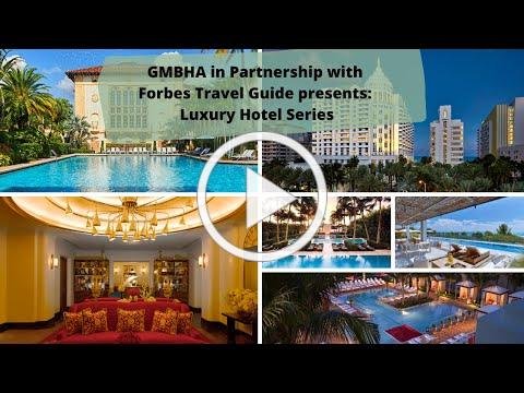 GMBHA in partnership with Forbes Travel Guide Presents: Luxury Hotel Series Webinar 6/30/2020