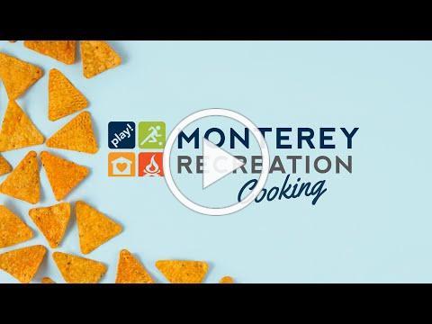 Monterey Recreation Presents: That's Good! How to Make Nachos