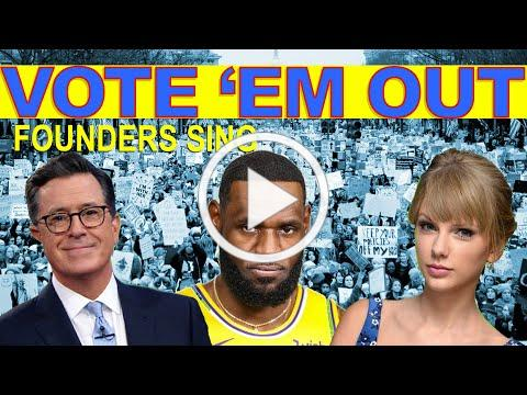 VOTE 'EM OUT - by Founders Sing with Lebron James, Stephen Colbert, Taylor Swift