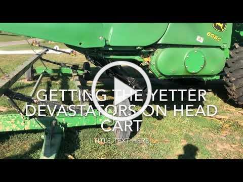 Putting Yetter Devastators on head cart