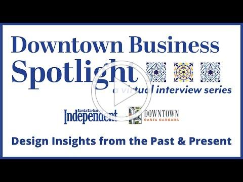 Downtown Business Spotlight - Design Insight from the Past and Present