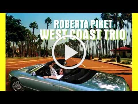 Roberta Piket: West Coast Trio - Official EPK