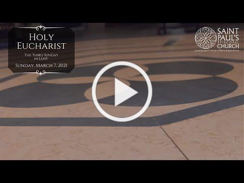 3/7/21: The Third Sunday in Lent at Saint Paul's Episcopal Church, Chestnut Hill