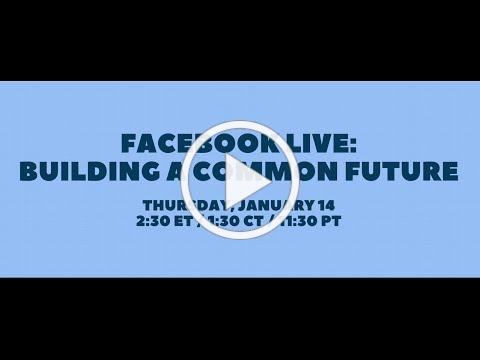 Facebook Live: Building a Common Future