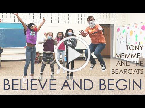 Tony Memmel - Believe and Begin - (FEAT. The Bearcats of T. White & M.G. Atkins Elementary Schools)