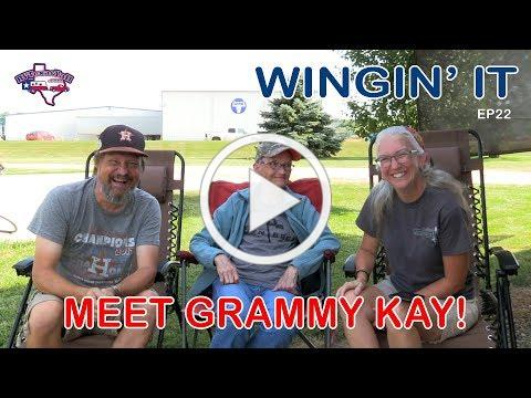 Grammy Kay is Back! | Wingin' It!, Ep 22 | RV Texas Y'all