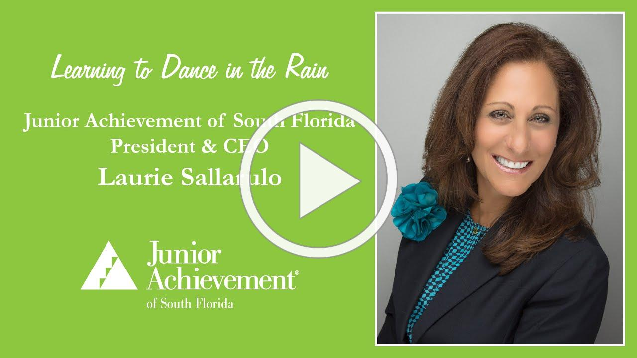 Learning to Dance in the Rain - Message from Laurie Sallarulo, President and CEO