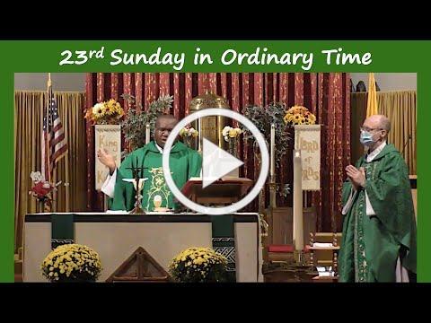 23rd Sunday in Ordinary Time- St Antoninus Church, September 5 2021 @ 10am