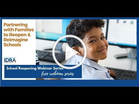 Partnering with Families to Reopen and Reimagine Schools - School Reopening Webinar Series