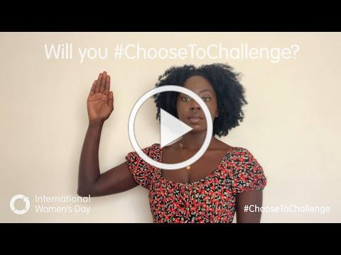 For International Women's Day 2021 and beyond will you #ChooseToChallenge?