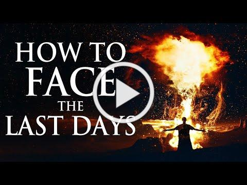 How To Face The Last Days