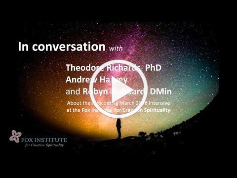 In Conversation with Theodore Richards, PhD, Andrew Harvey, and Robyn Hubbard, DMin