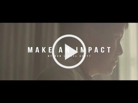 Make An Impact - Inspirational Video
