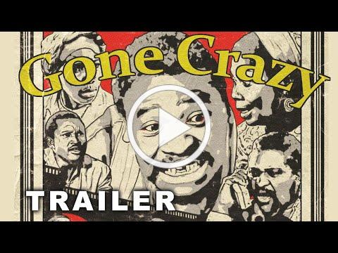 Gone Crazy Restored Trailer