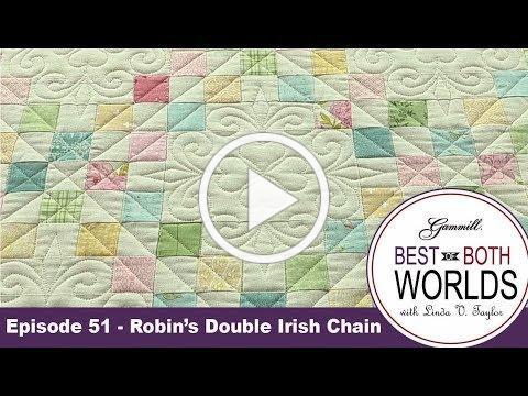 Best of Both Worlds 51 - Robin's Double Irish Chain
