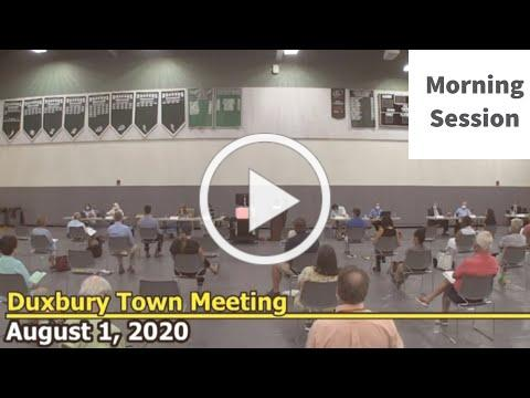 #Duxbury Town Meeting PART 1 August 1, 2020: Morning Session