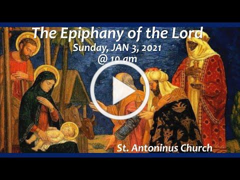 THE EPIPHANY OF THE LORD MASS- St Antoninus Church, JAN 3, 2021@10am