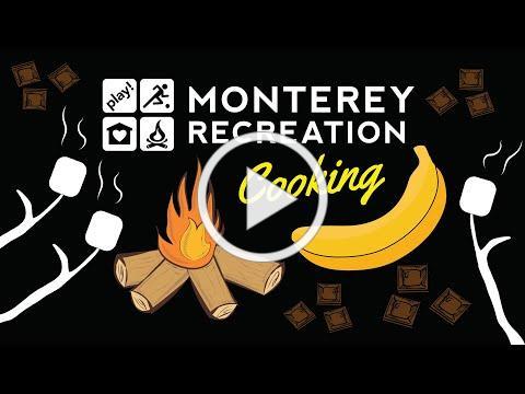 Monterey Recreation Presents: That's Good! How to Make Campfire Banana Splits