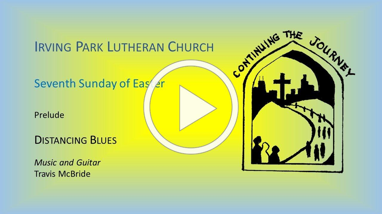 Irving Park Lutheran Church Worship on May 24, 2020