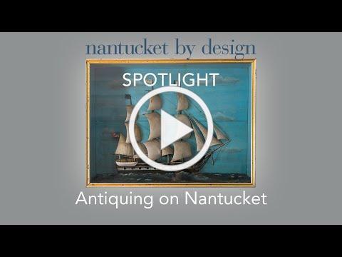 Nantucket by Design: Spotlight on Nantucket Antiquing