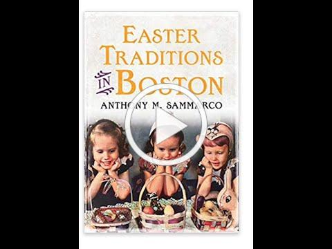 Easter Traditions in Boston written and presented by Anthony Sammarco for the Osterville Library.