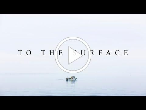 TO THE SURFACE.