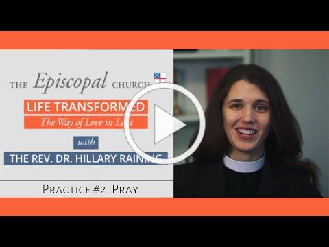 Session 2 - PRAY - Life Transformed - the Way of Love