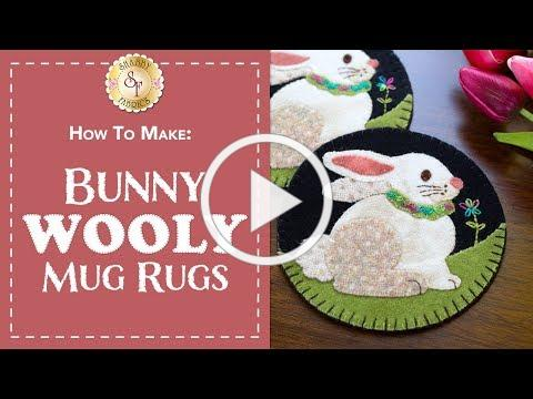 How to Make Easter Bunny Wooly Mug Rugs | a Shabby Fabrics Sewing Tutorial