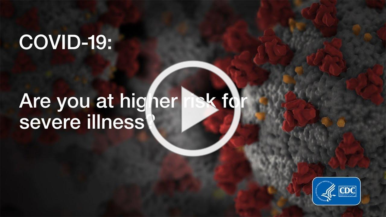 COVID-19: Are You at Higher Risk for Severe Illness?