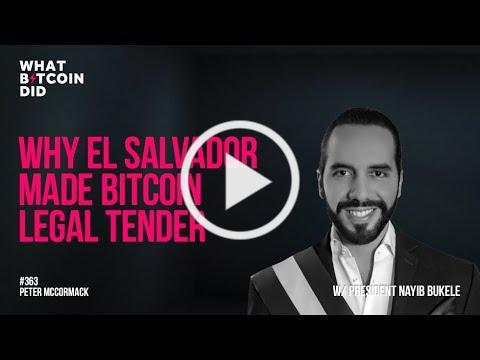 Why El Salvador Made Bitcoin Legal Tender with President Nayib Bukele