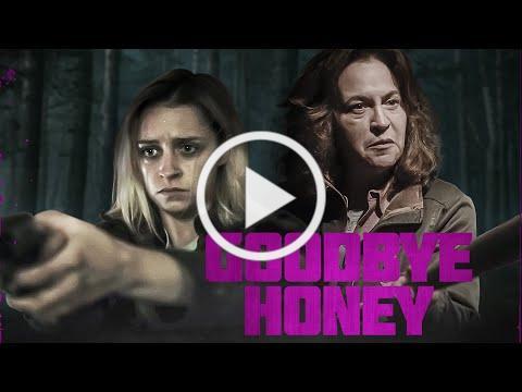 Goodbye Honey TRAILER | 2021