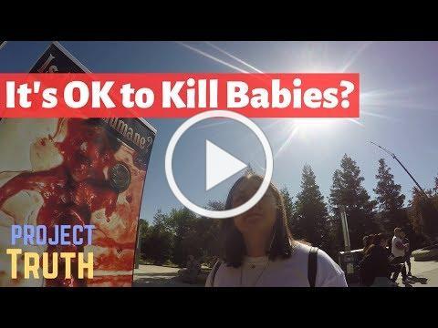 It's OK to kill babies?