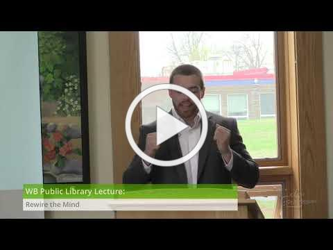 """WB Public Library Lecture: """"Rewire the Mind"""""""