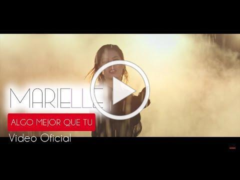 Algo Mejor Que Tú - Marielle Hazlo (Video Oficial) ®