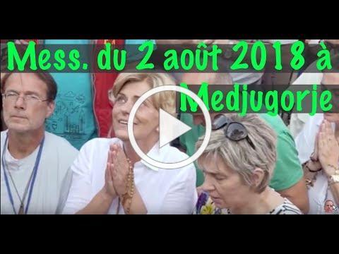 MESSAGE DU 2 AOUT 2018 A MEDJUGORJE ... MESSAGE DE LA VIERGE MARIE ... GOSPA