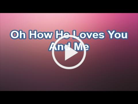 Oh How He Loves You And Me - America's 25 Favorite Praise & Worship (Lyrics)